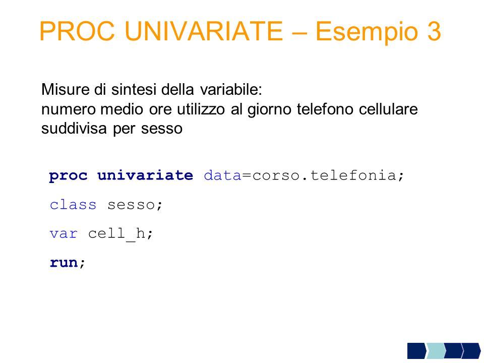 PROC UNIVARIATE – Esempio 3