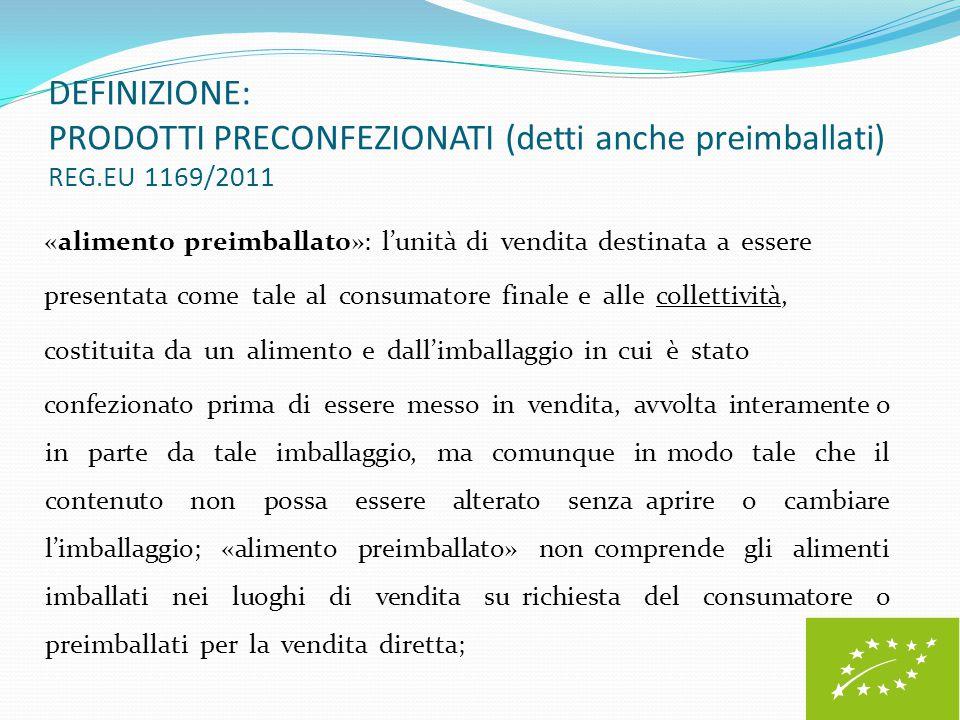 DEFINIZIONE: PRODOTTI PRECONFEZIONATI (detti anche preimballati) REG