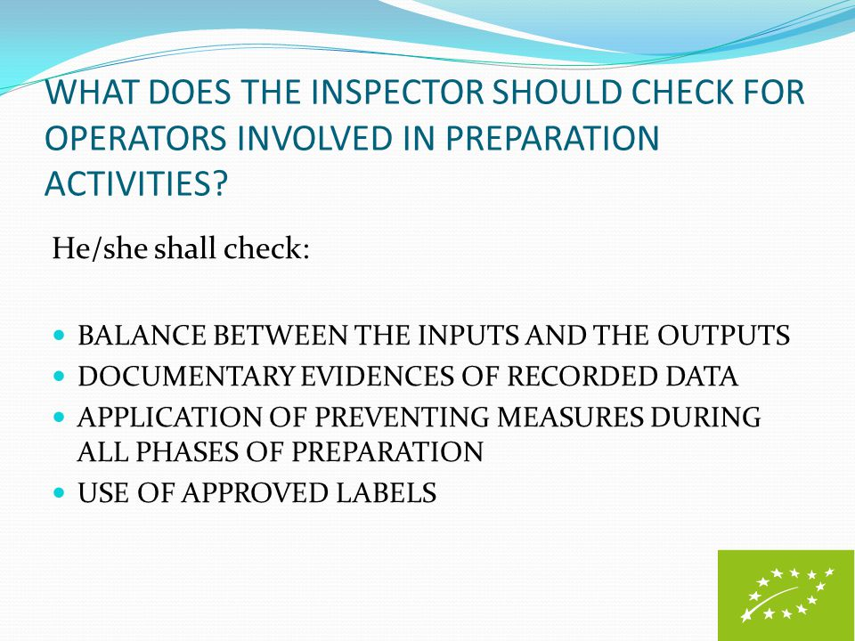 WHAT DOES THE INSPECTOR SHOULD CHECK FOR OPERATORS INVOLVED IN PREPARATION ACTIVITIES