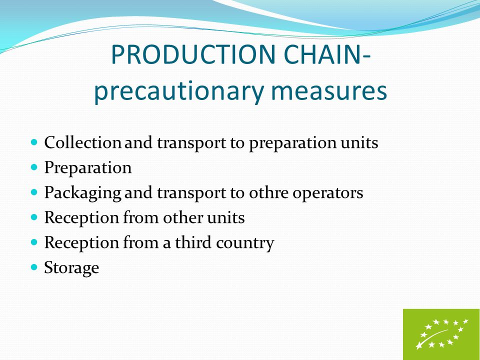 PRODUCTION CHAIN- precautionary measures