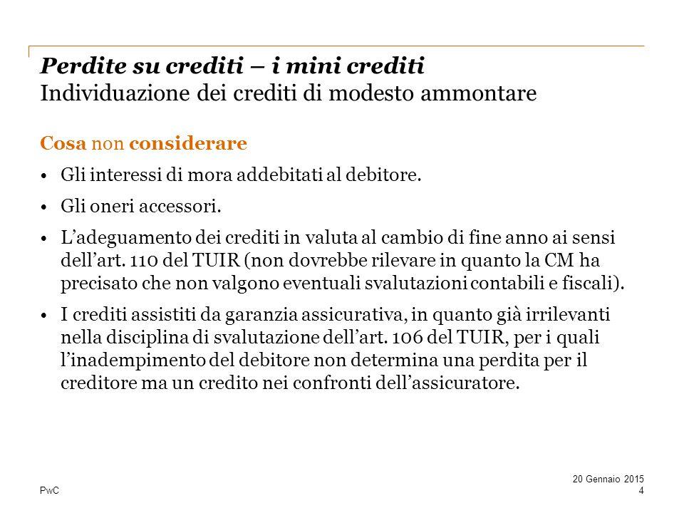 Perdite su crediti – i mini crediti Individuazione dei crediti di modesto ammontare