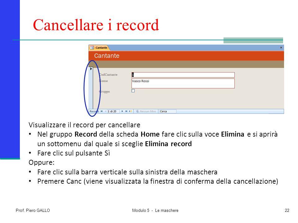 Cancellare i record Visualizzare il record per cancellare