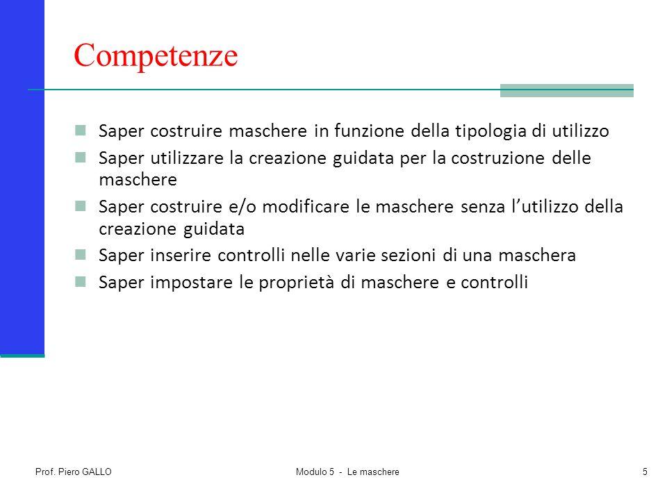 Competenze Saper costruire maschere in funzione della tipologia di utilizzo. Saper utilizzare la creazione guidata per la costruzione delle maschere.