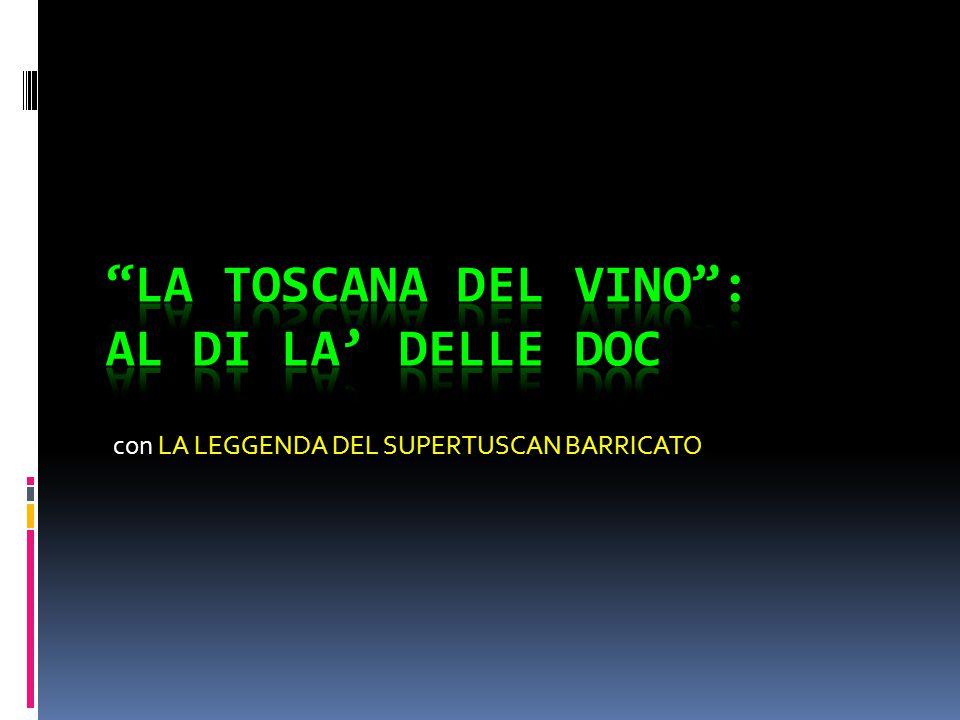LA TOSCANA DEL VINO : AL DI LA' DELLE DOC