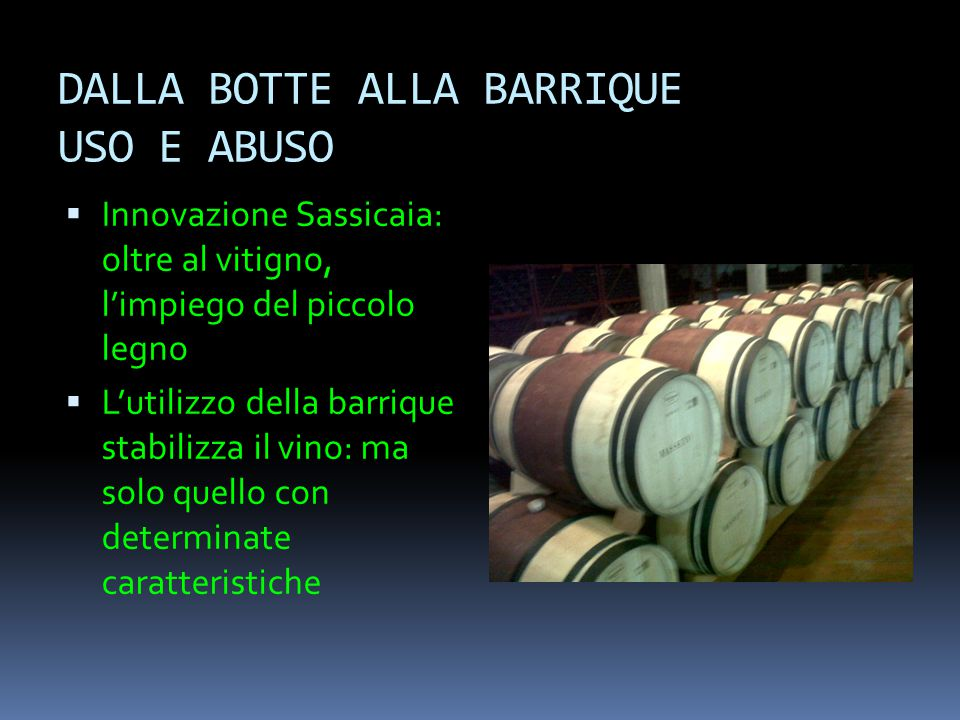 DALLA BOTTE ALLA BARRIQUE USO E ABUSO