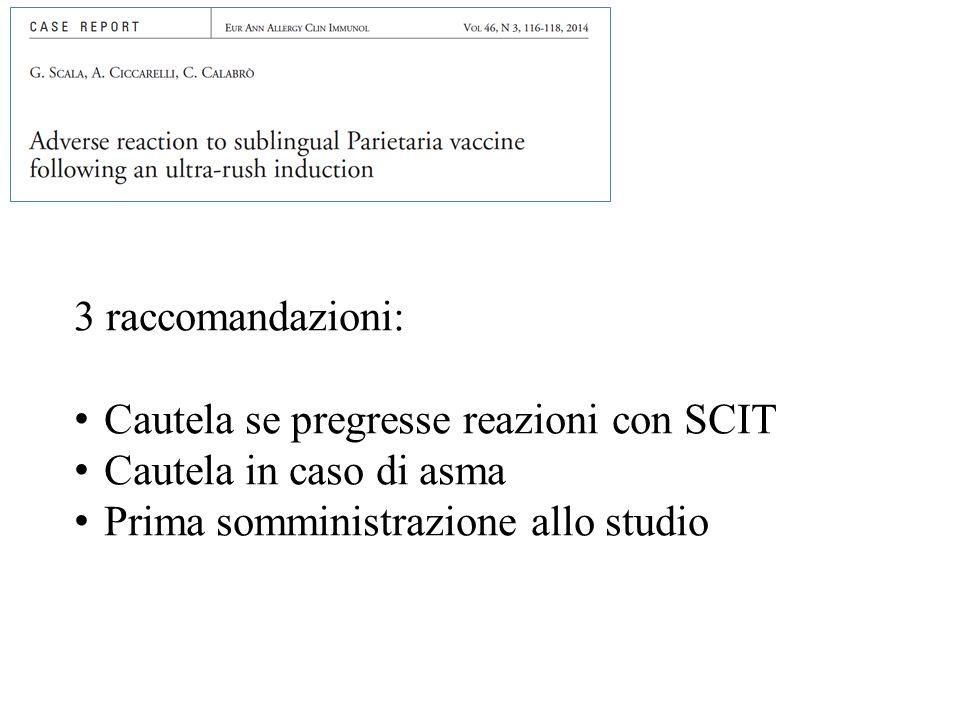 3 raccomandazioni: Cautela se pregresse reazioni con SCIT.