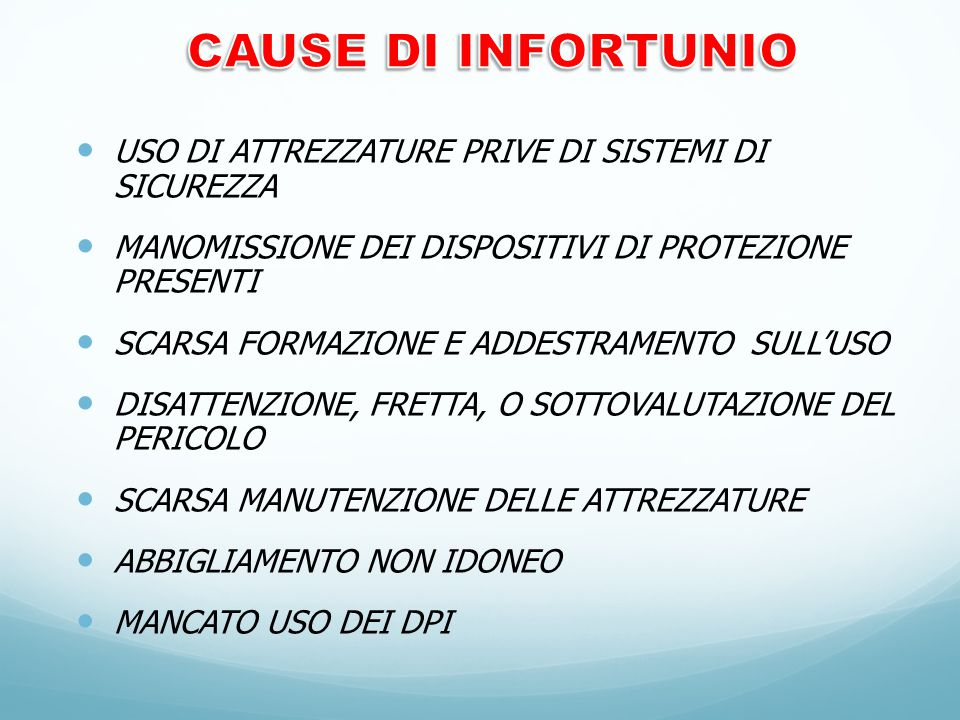CAUSE DI INFORTUNIO USO DI ATTREZZATURE PRIVE DI SISTEMI DI SICUREZZA