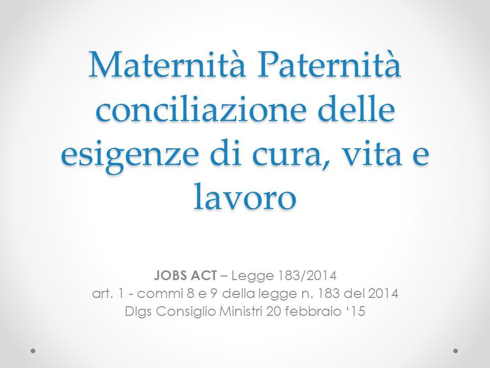 FEMCA CISL Veneto Maternità Paternità conciliazione delle esigenze di cura, vita e lavoro. JOBS ACT – Legge 183/2014.