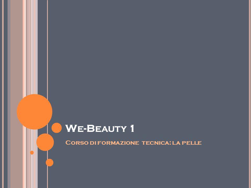 We-Beauty 1 Corso di formazione tecnica: la pelle
