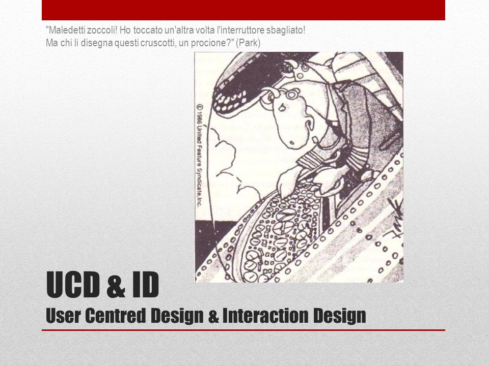 UCD & ID User Centred Design & Interaction Design