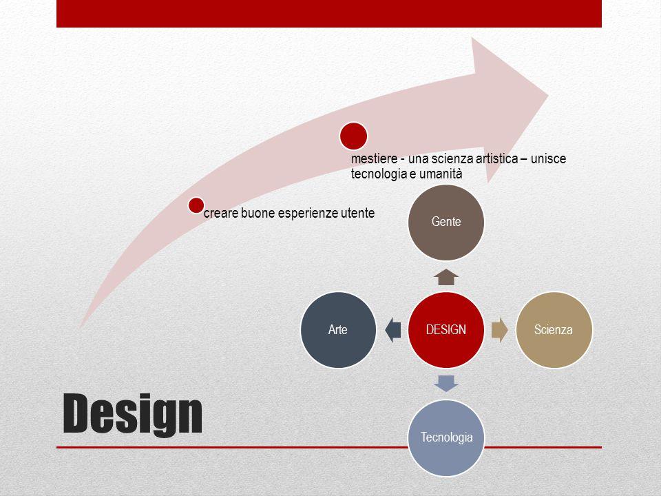 Design mestiere - una scienza artistica – unisce tecnologia e umanità