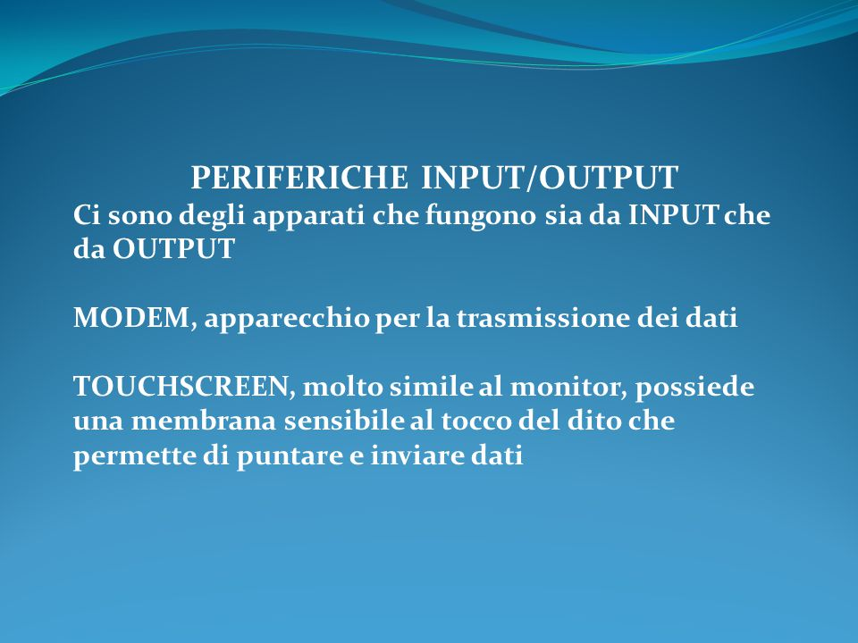 PERIFERICHE INPUT/OUTPUT
