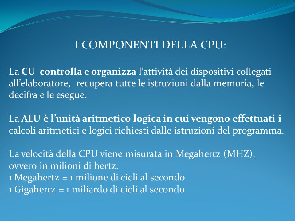 I COMPONENTI DELLA CPU: