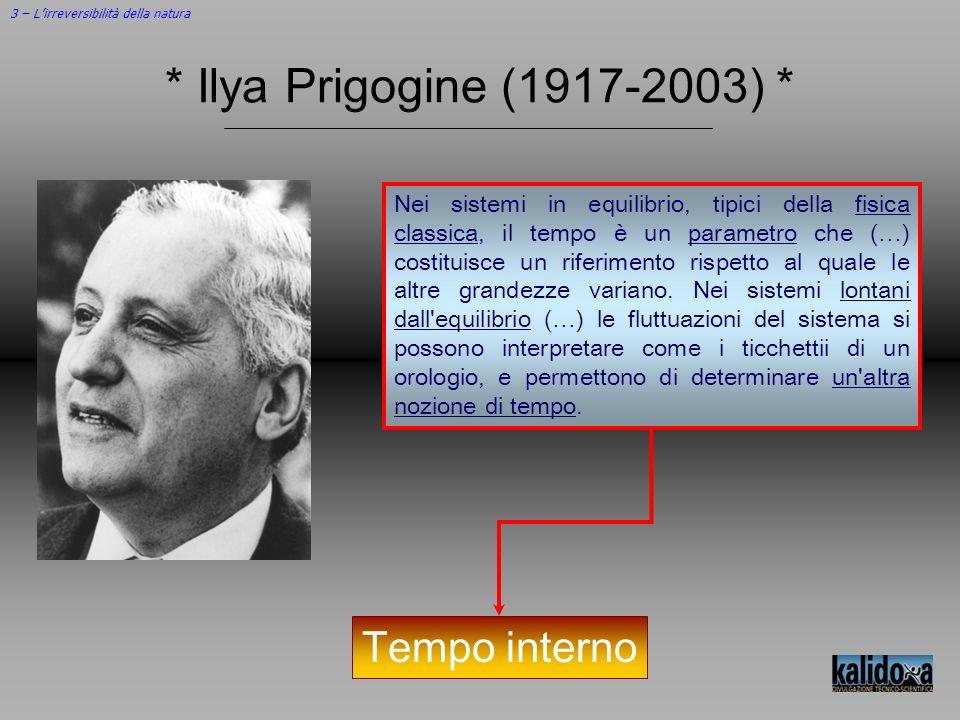 * Ilya Prigogine (1917-2003) * Tempo interno