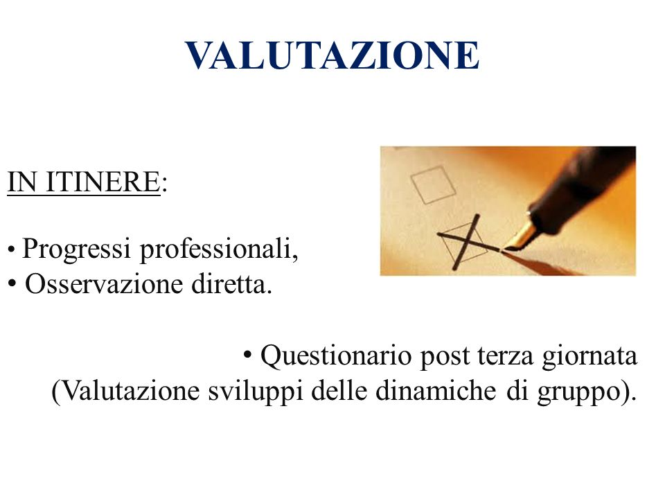 VALUTAZIONE IN ITINERE: Osservazione diretta.