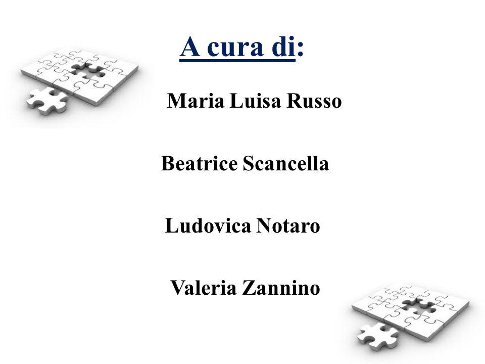 A cura di: Maria Luisa Russo Beatrice Scancella Ludovica Notaro