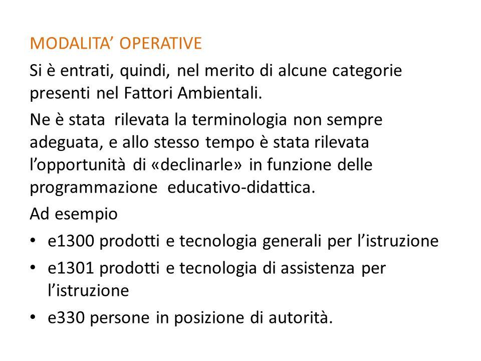 MODALITA' OPERATIVE Si è entrati, quindi, nel merito di alcune categorie presenti nel Fattori Ambientali.