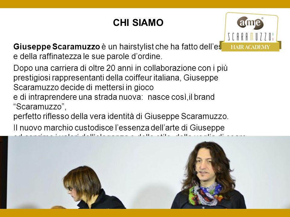 CHI SIAMO Giuseppe Scaramuzzo è un hairstylist che ha fatto dell'estro e della raffinatezza le sue parole d'ordine.