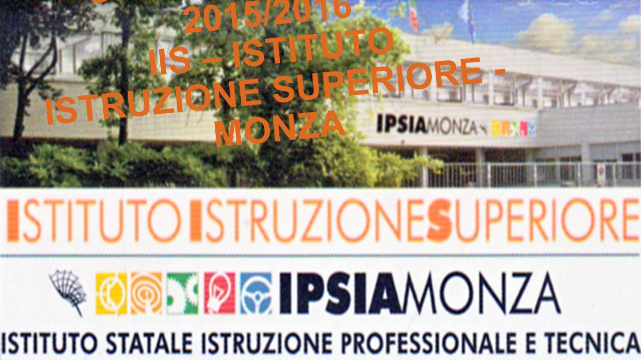 ORIENTAMENTO a.s. 2015/2016 IIS – ISTITUTO ISTRUZIONE SUPERIORE - MONZA