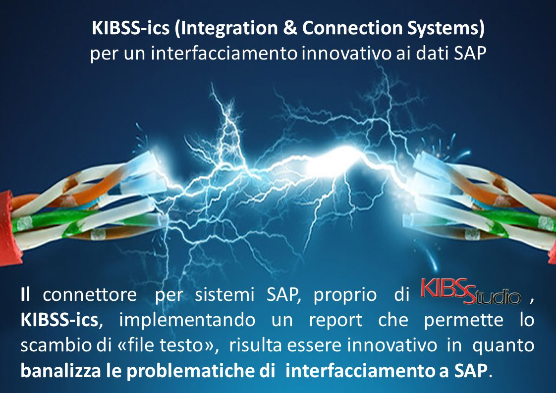 KIBSS-ics (Integration & Connection Systems)