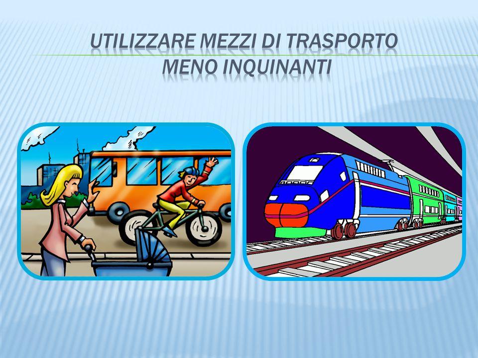 Utilizzare mezzi di trasporto meno inquinanti