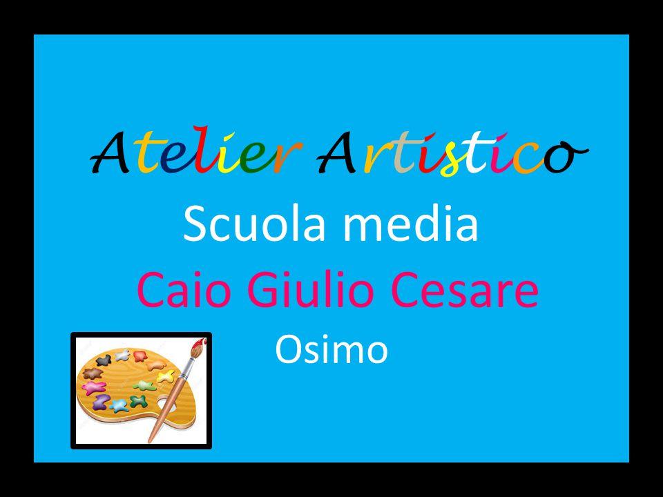 Atelier Artistico Scuola media Caio Giulio Cesare Osimo
