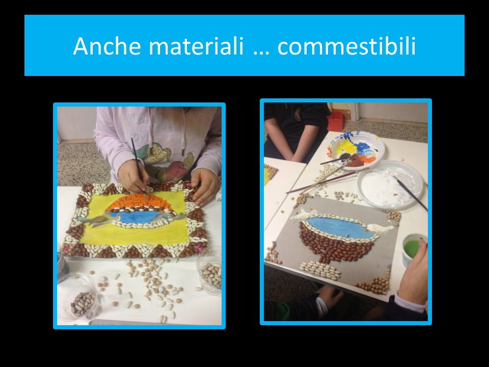 Anche materiali … commestibili