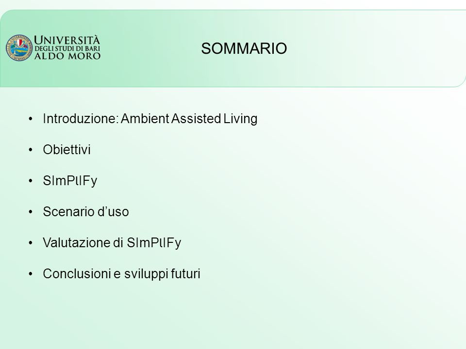 SOMMARIO Introduzione: Ambient Assisted Living Obiettivi SImPlIFy