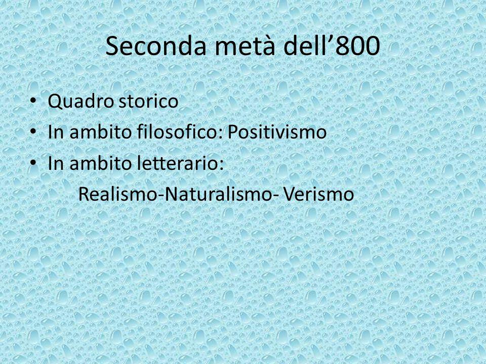 Seconda metà dell'800 Quadro storico In ambito filosofico: Positivismo