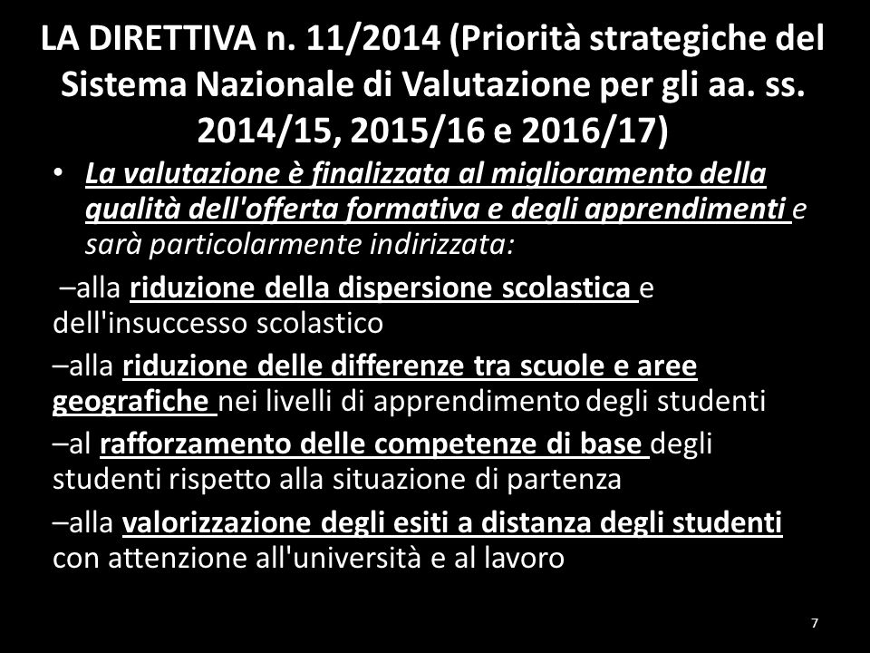 LA DIRETTIVA n. 11/2014 (Priorità strategiche del Sistema Nazionale di Valutazione per gli aa. ss. 2014/15, 2015/16 e 2016/17)