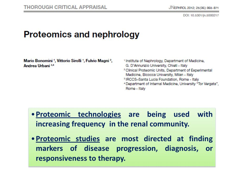 Proteomic technologies are being used with increasing frequency in the renal community.