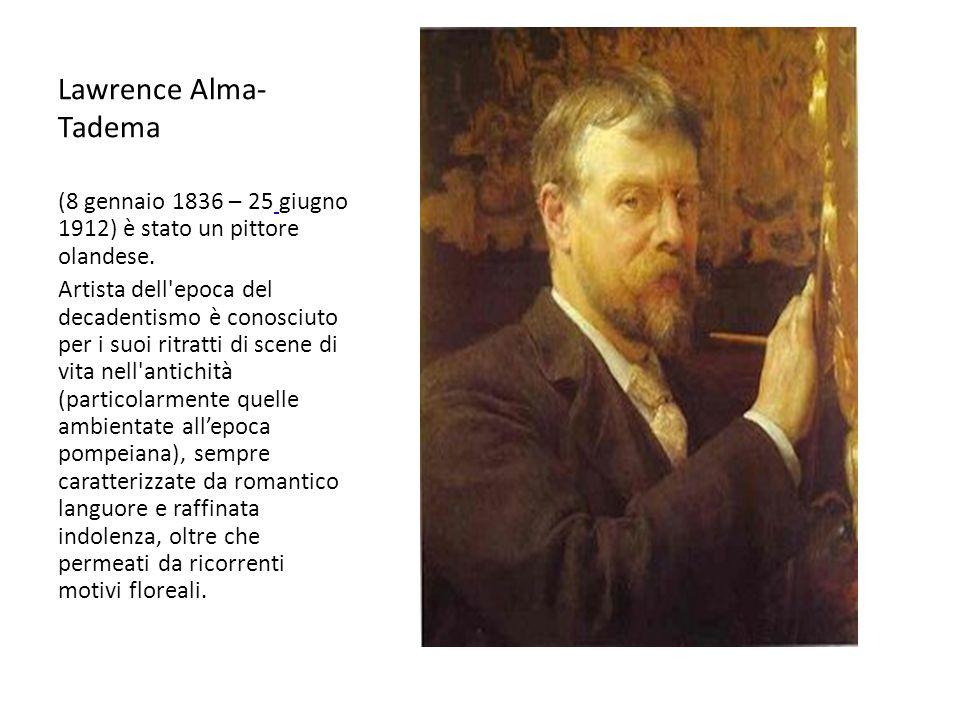 Lawrence Alma-Tadema (8 gennaio 1836 – 25 giugno 1912) è stato un pittore olandese.