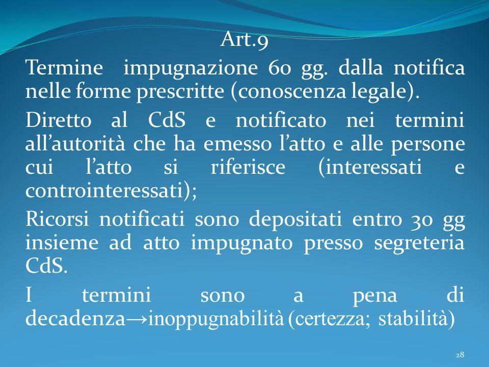Art.9 Termine impugnazione 60 gg. dalla notifica nelle forme prescritte (conoscenza legale).