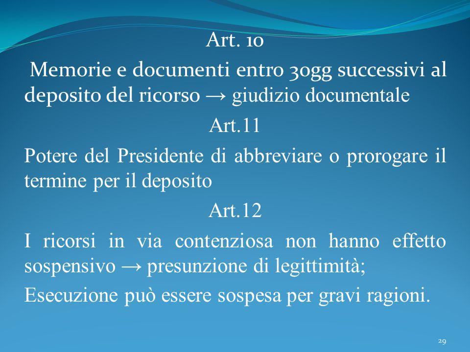 Art. 10 Memorie e documenti entro 30gg successivi al deposito del ricorso → giudizio documentale. Art.11.