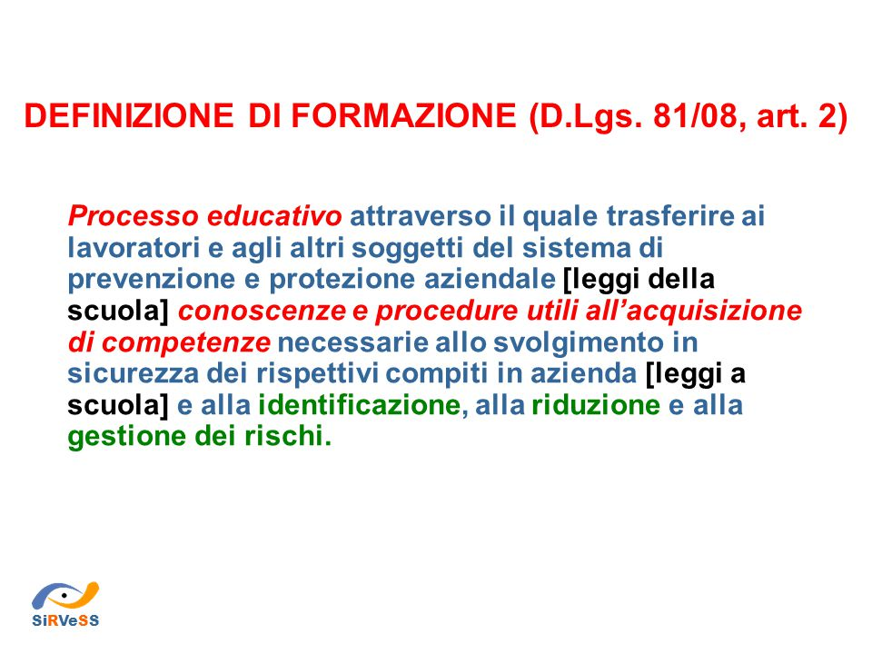 DEFINIZIONE DI FORMAZIONE (D.Lgs. 81/08, art. 2)