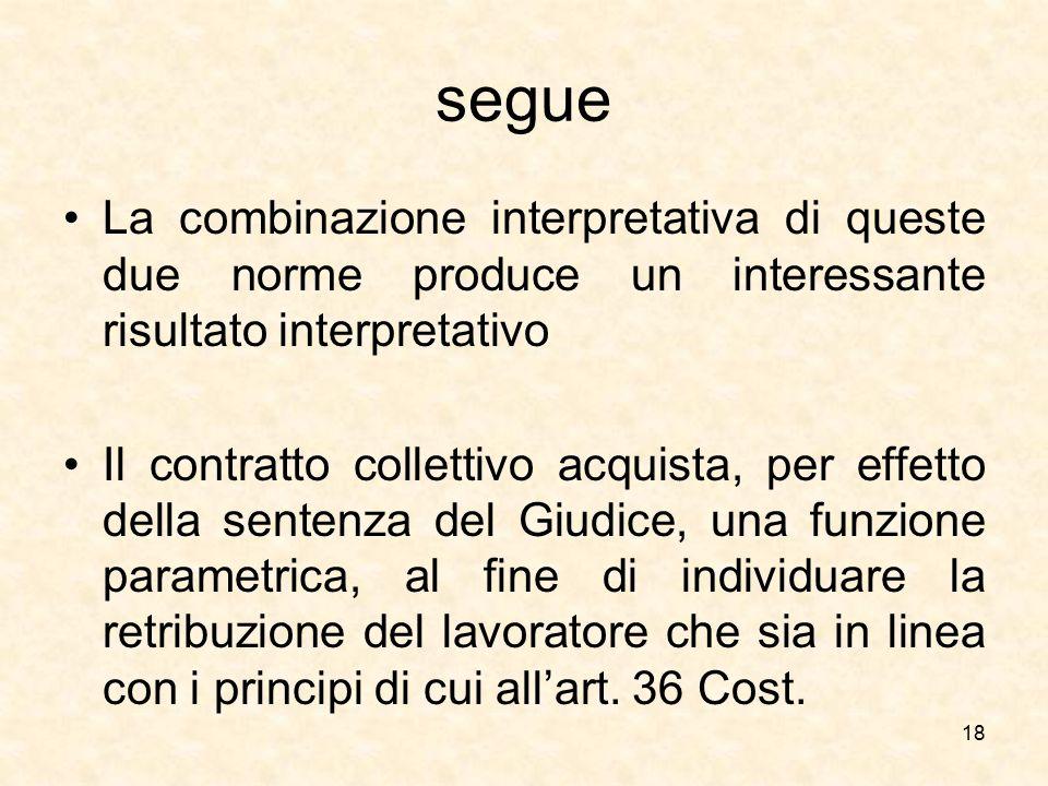 segue La combinazione interpretativa di queste due norme produce un interessante risultato interpretativo.