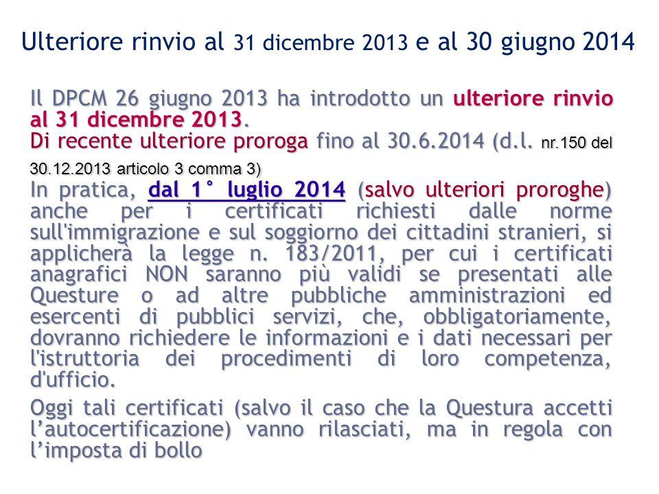 Ulteriore rinvio al 31 dicembre 2013 e al 30 giugno 2014