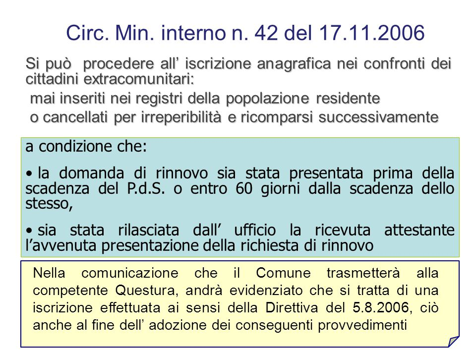 Circ. Min. interno n. 42 del 17.11.2006 Si può procedere all' iscrizione anagrafica nei confronti dei cittadini extracomunitari: