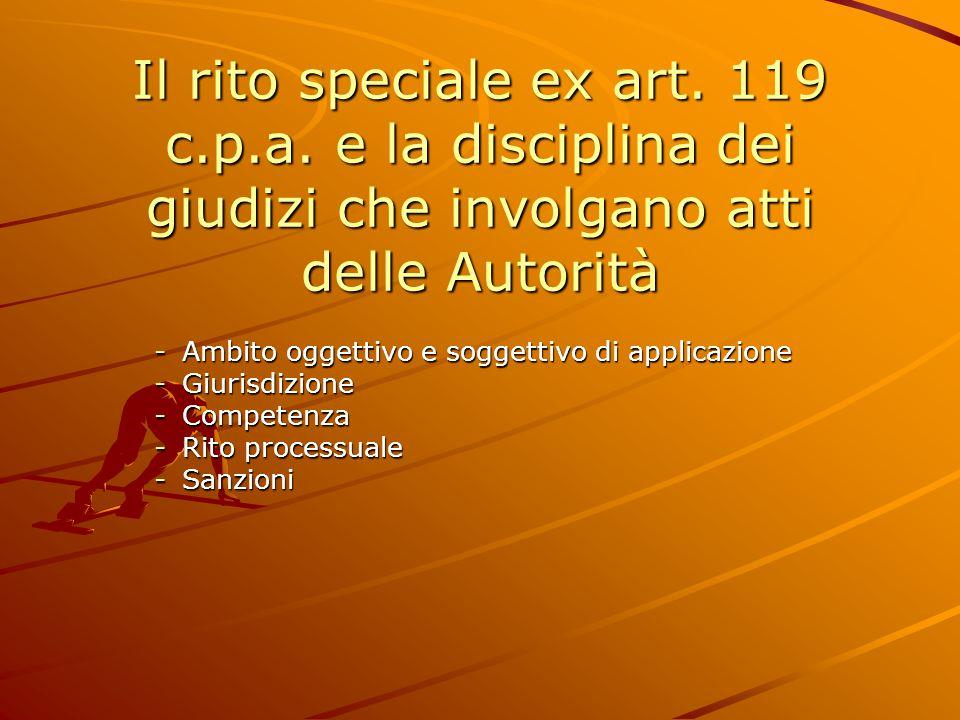 Il rito speciale ex art. 119 c. p. a