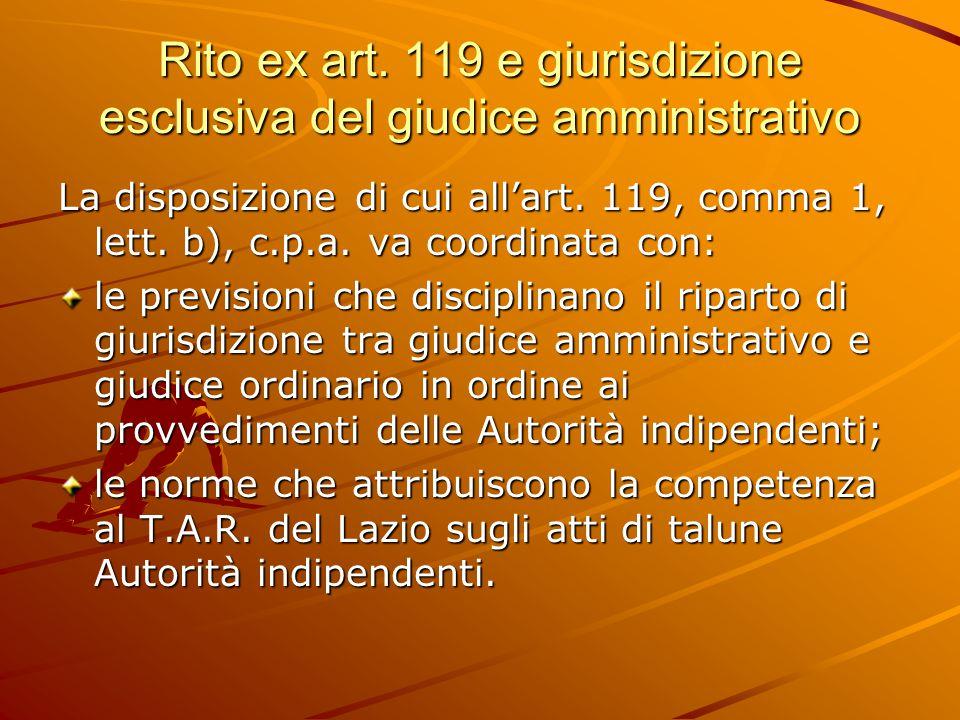 Rito ex art. 119 e giurisdizione esclusiva del giudice amministrativo