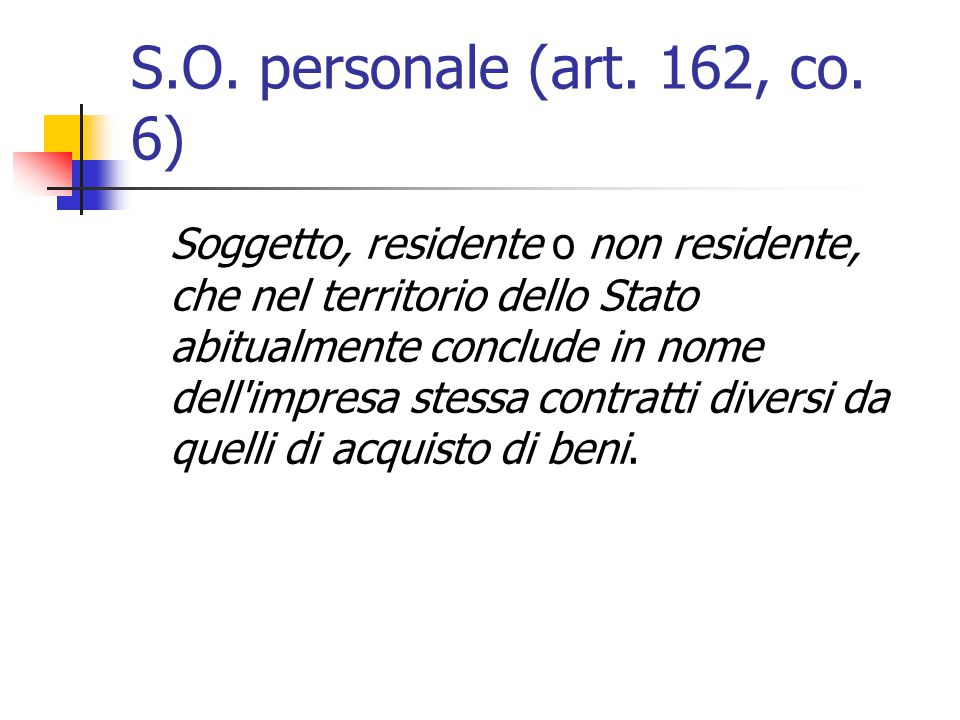 S.O. personale (art. 162, co. 6)