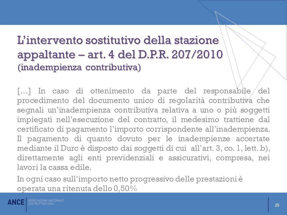 L'intervento sostitutivo della stazione appaltante – art. 4 del D.P.R. 207/2010 (inadempienza contributiva)