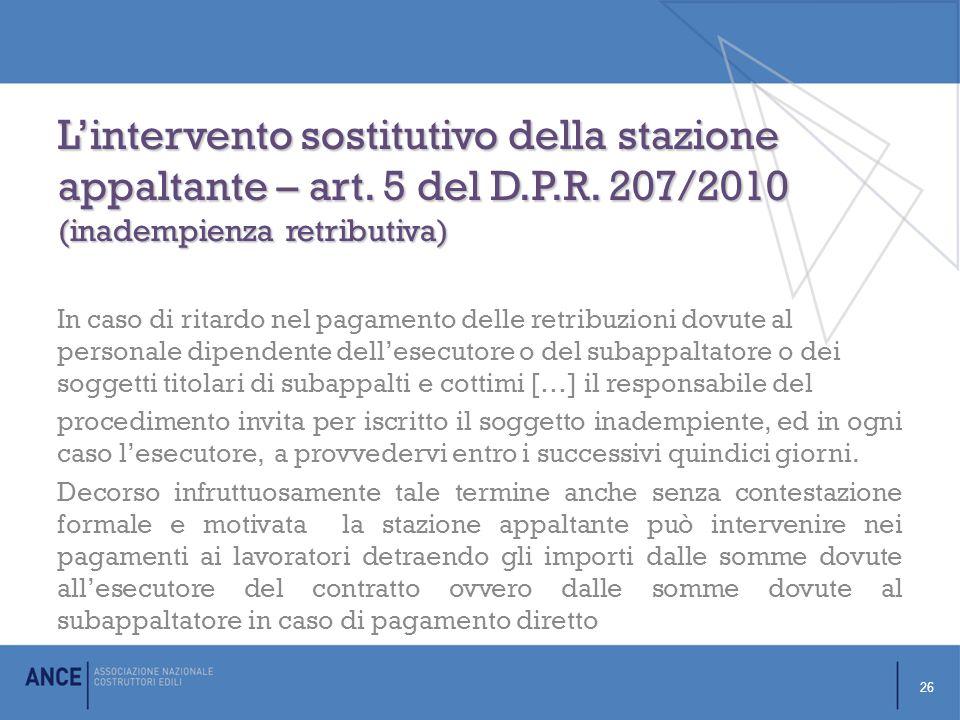 L'intervento sostitutivo della stazione appaltante – art. 5 del D.P.R. 207/2010 (inadempienza retributiva)
