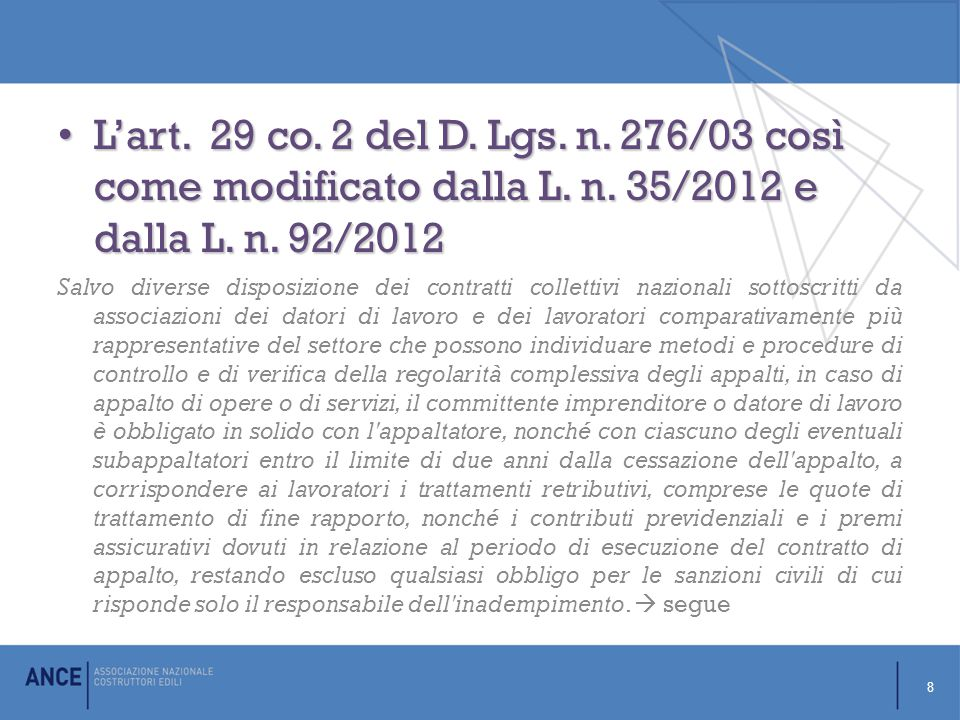 L'art. 29 co. 2 del D. Lgs. n. 276/03 così come modificato dalla L. n