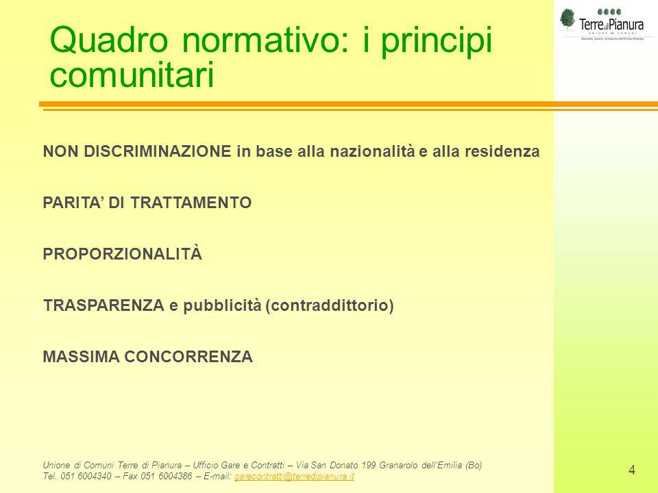 Quadro normativo: i principi comunitari