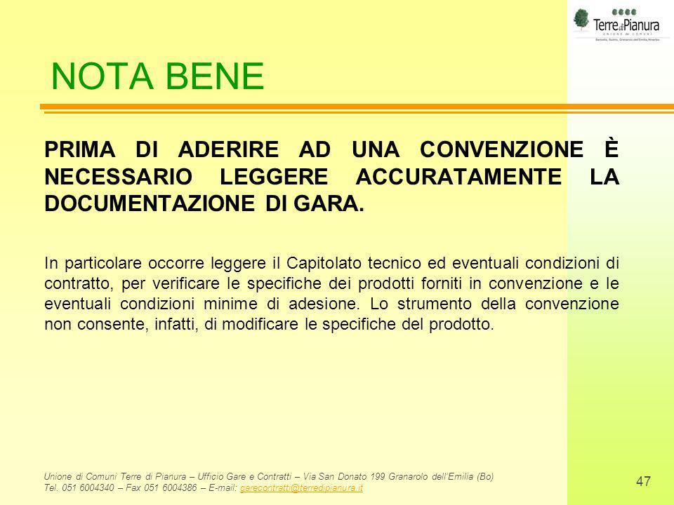 NOTA BENE PRIMA DI ADERIRE AD UNA CONVENZIONE È NECESSARIO LEGGERE ACCURATAMENTE LA DOCUMENTAZIONE DI GARA.