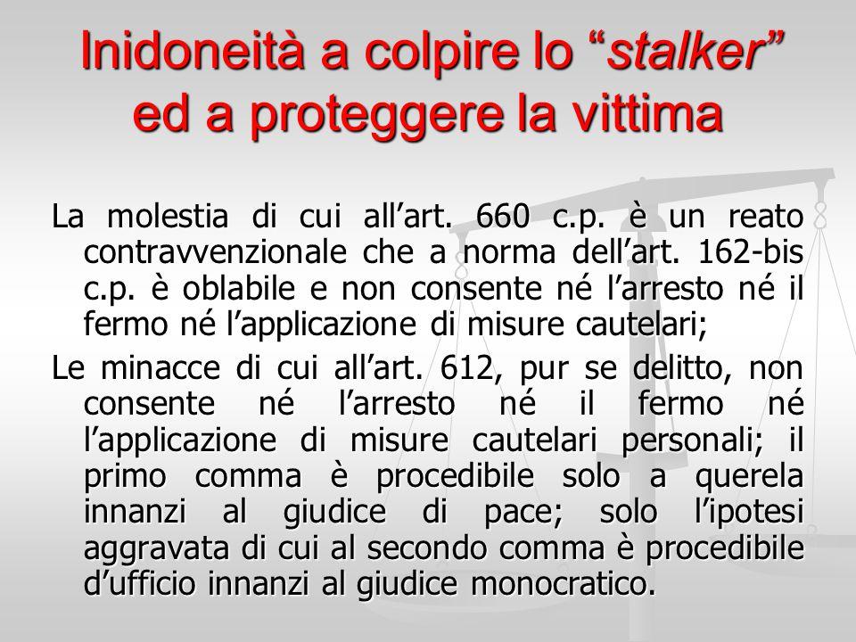 Inidoneità a colpire lo stalker ed a proteggere la vittima