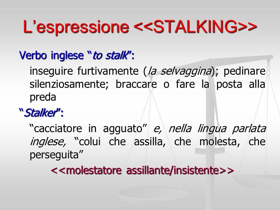 L'espressione <<STALKING>>