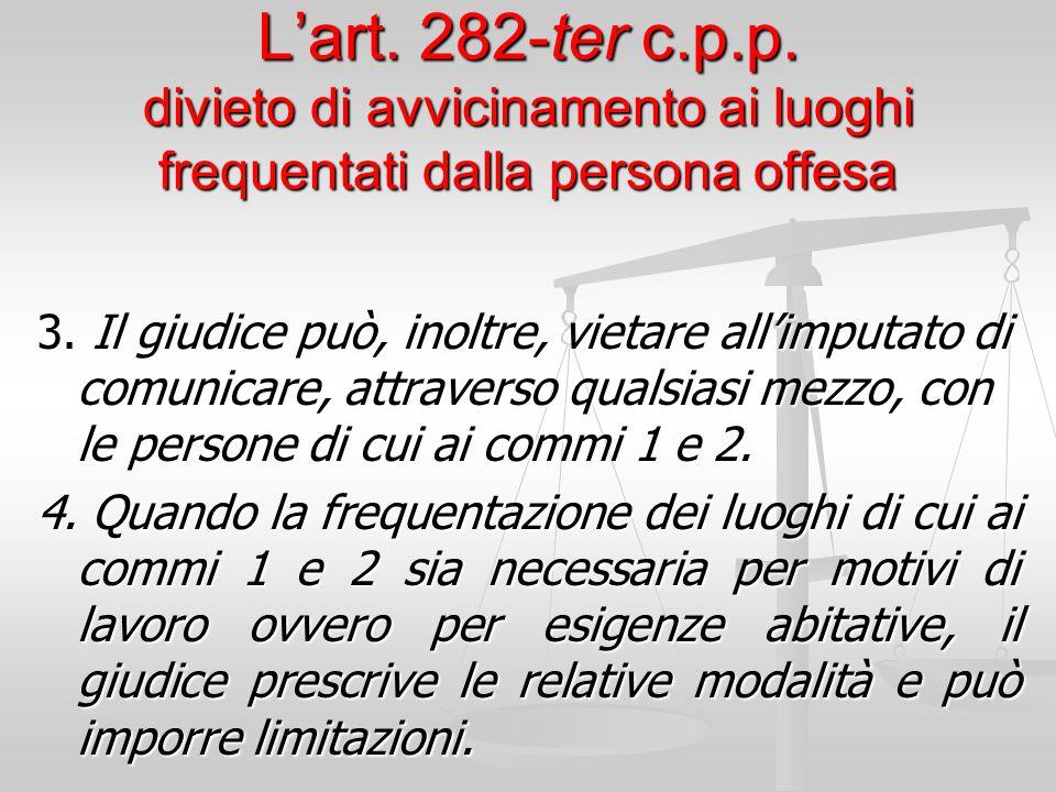 L'art. 282-ter c.p.p. divieto di avvicinamento ai luoghi frequentati dalla persona offesa
