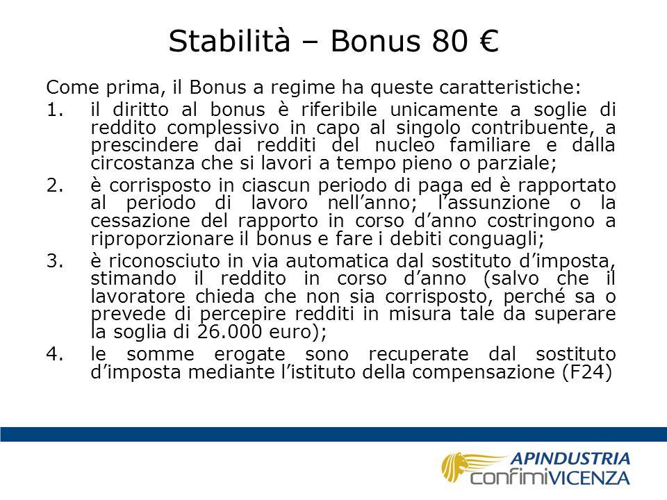 Stabilità – Bonus 80 € Come prima, il Bonus a regime ha queste caratteristiche: